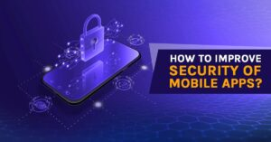 How you can enhance mobile application security?